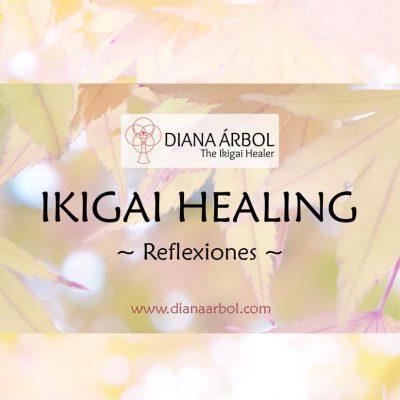 Reflexiones Ikigai Healing Diana Árbol Ikigai Healing