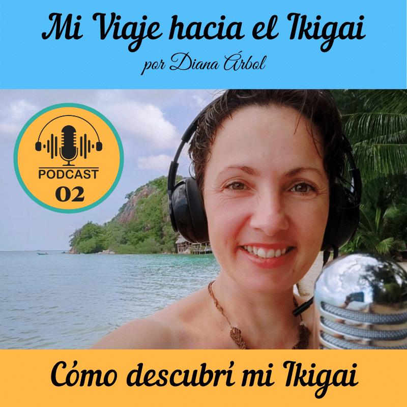 Podcast 2 - Cómo descubrí mi Ikigai