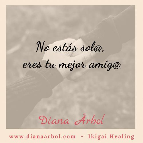 Diana Árbol Ikigai Healing No estás solo eres tu mejor amigo