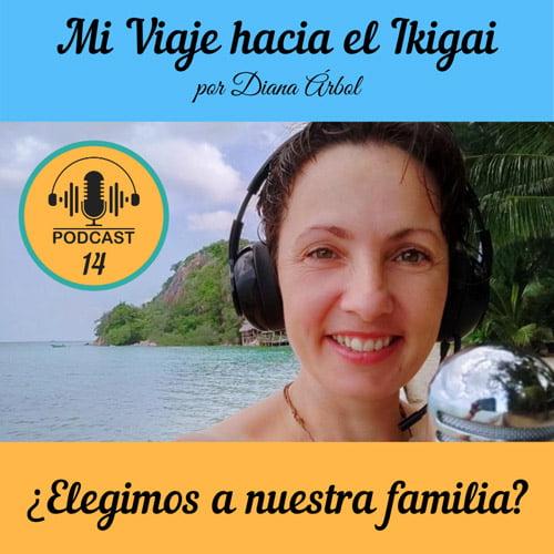 Podcast 14 - Elegimos a nuestra familia